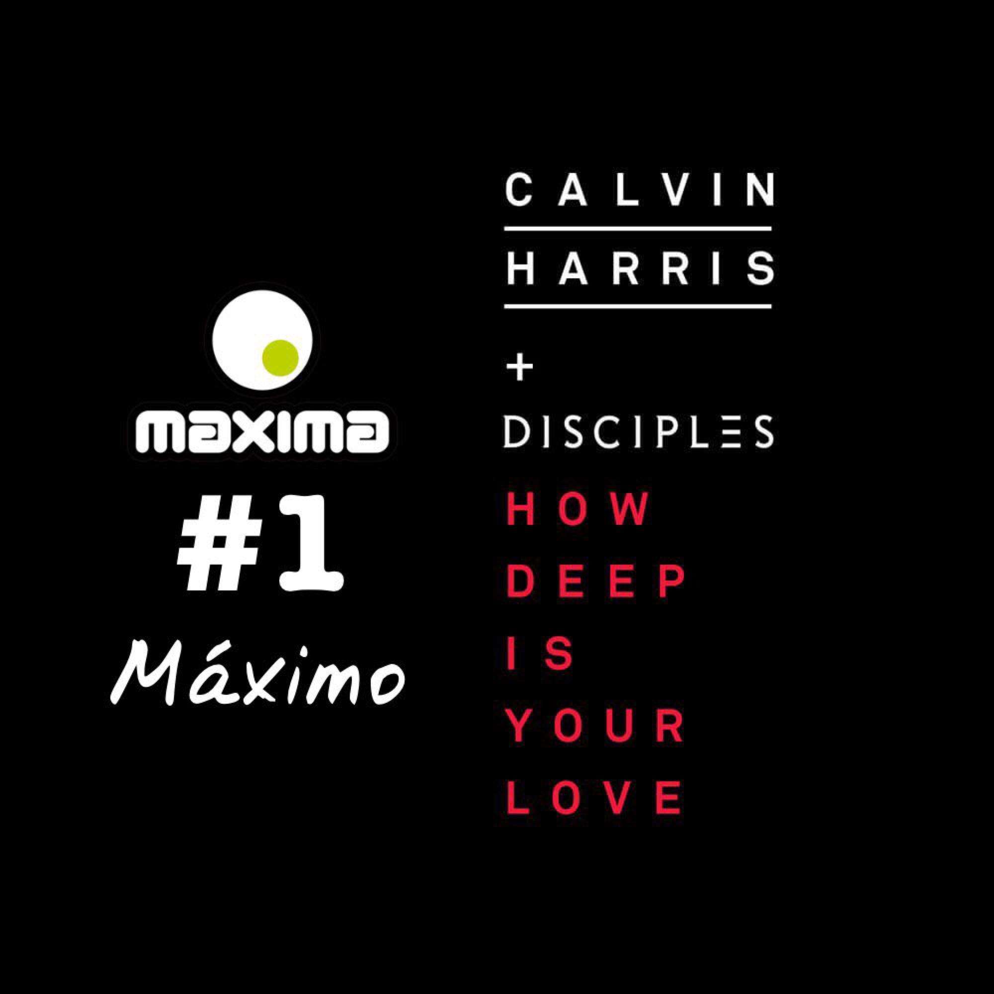 Maxima 51 Chart: Nº1 Calvin Harris Ft. Disciples